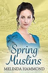 Spring Muslins Kindle Edition