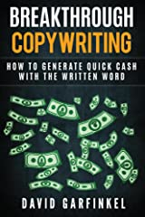 Breakthrough Copywriting: How To Generate Quick Cash  With The Written Word Kindle Edition