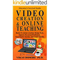 VIDEO CREATION & ONLINE TEACHING: Master E-content Design Tools, Improve On-screen Proficiency, Earn Passive Income, and…