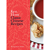 Classic Chinese Recipes: 75 signature dishes (English Edition)