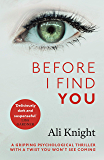 Before I Find You: The gripping psychological thriller that you will not stop talking about (English Edition)