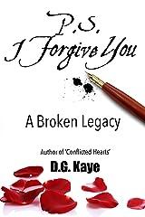 P.S. I Forgive You: A Broken Legacy Kindle Edition