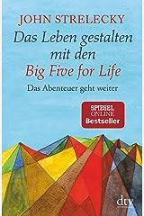 Das Leben gestalten mit den Big Five for Life: Das Abenteuer geht weiter Taschenbuch