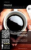 Priming: Arbeitsheft IA1 zum (Praxis-) Handbuch Manipulation (Grundlagen/Psychologische Effekte)