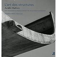 L'art des structures: Une introduction au fonctionnement des structures en architecture.
