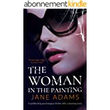 THE WOMAN IN THE PAINTING an unputdownable psychological thriller with a breathtaking twist (Totally Gripping Psychological T