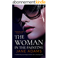 THE WOMAN IN THE PAINTING an unputdownable psychological thriller with a breathtaking twist (Totally Gripping…