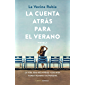 La cuenta atrás para el verano: La vida son recuerdos y los míos tienen nombres de persona (Novela) (Spanish Edition)