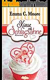 Küsse mit Schlagsahne (Tennesseestorys) (Zuckergussgeschichten)