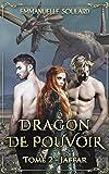 Dragon de Pouvoir: Tome 2 : Jaffar