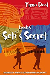 Seti's Secret - Book 6 of Meredith Pink's Adventures in Egypt: A mystery of modern and ancient Egypt Kindle Edition