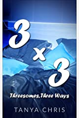 Three By Three: Threesomes, Three Ways Kindle Edition