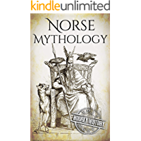 Norse Mythology: A Concise Guide to Gods, Heroes, Sagas and Beliefs of Norse Mythology (Greek Mythology - Norse Mythology - Egyptian Mythology - Celtic Mythology Book 2)