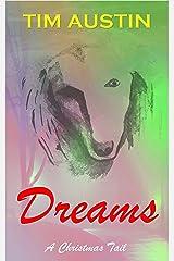 Dreams: A Christmas Tail (Christmas Tails Book 2) Kindle Edition
