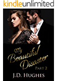 My Beautiful Disaster Part 2