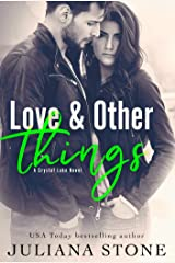 Love And Other Things (A Crystal Lake Novel Book 4) Kindle Edition