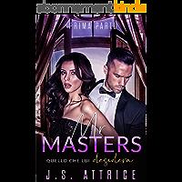 Mr. Masters: 1 - Quello che lui desidera - Prima Parte (Italian Edition)