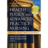 Health Policy and Advanced Practice Nursing: Impact and Implications (English Edition)