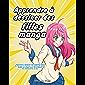 Apprendre à dessiner des filles manga: Apprenez à dessiner de superbes filles de manga et d'anime - Un guide de dessin…