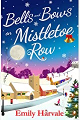 Bells and Bows on Mistletoe Row Kindle Edition