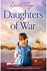 Daughters of War: A gripping historical novel of love and loss Kindle Edition