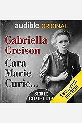Cara Marie Curie... Serie completa Audiolibro Audible