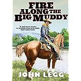 Fire Along The Big Muddy (English Edition)