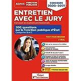 Entretien avec le jury - 200 questions sur la fonction publique d'État - Catégories B et C - Conc... : Oral - Concours 2020-2