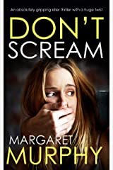 DON'T SCREAM an absolutely gripping killer thriller with a huge twist (Detective Jeff Rickman Book 3) Kindle Edition