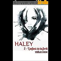 Haley: 2 - L'enfant de la forêt