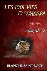 Les 1001 vies d'Isadora : 2100, J - 7 Format Kindle