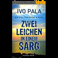 Ein Fall für Fuchs & Haas: Zwei Leichen in einem Sarg - Krimi (German Edition)