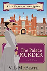 The Palace Murder: An Eliza Thomson Investigates Murder Mystery Kindle Edition
