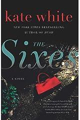 The Sixes: A Novel Kindle Edition