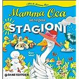 Mamma Oca insegna le stagioni. Ediz. illustrata