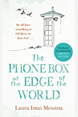 The Phone Box at the Edge of the World: 'Absolutely breathtaking' Christy Lefteri, Sunday Times bestselling author of The Beekeeper of Aleppo Kindle Edition