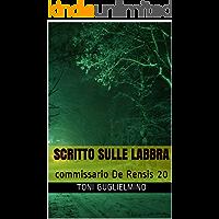 SCRITTO SULLE LABBRA: commissario De Rensis 20 (IL COMMISSARIO TONI DE RENSIS)
