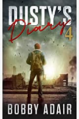 Dusty's Diary 4: One Frustrated Man's Apocalypse Story Kindle Edition