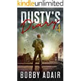 Dusty's Diary 4: One Frustrated Man's Apocalypse Story