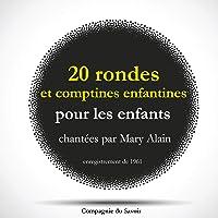 20 rondes et comptines enfantines pour les enfants chantées par Mary Alain