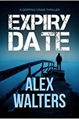 Expiry Date: a gripping crime thriller (DI Alec McKay Book 4) Kindle Edition