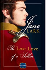 The Lost Love of a Soldier: A timeless Historical romance for fans of War and Peace (The Marlow Family Secrets, Book 4) (Marlow Intrigues) Kindle Edition