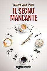 Il segno mancante (Riccardo Ranieri Vol. 3) Formato Kindle