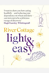 River Cottage Light & Easy: Healthy Recipes for Every Day Kindle Edition