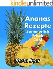 Ananas Rezepte: Sommerlich - Frisch - Cool