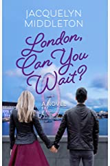 London, Can You Wait? Kindle Edition