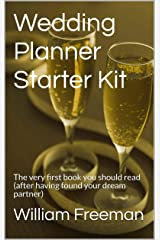 Wedding Planner Starter Kit: The very first book you should read (after having found your dream partner) Kindle Edition