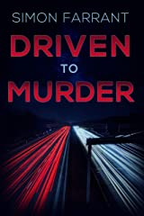 Driven To Murder: Who's guiltier? The killer... or the victim? (Newdon Killers Book 4) Kindle Edition