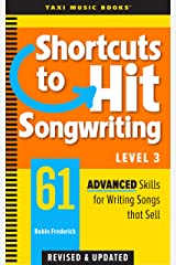Shortcuts to Hit Songwriting Level Three: 61 Advanced Skills for Writing Songs That Sell (Revised & Updated) Kindle Edition
