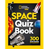 Space Quiz Book: 300 brain busting trivia questions (National Geographic Kids)